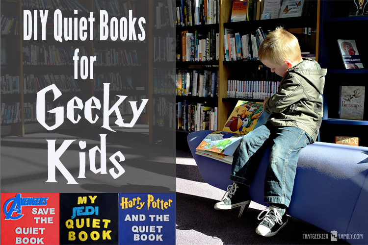 DIY Quiet Book Ideas for Geeky Kids - get them started right! DIY projects for great inspiration!