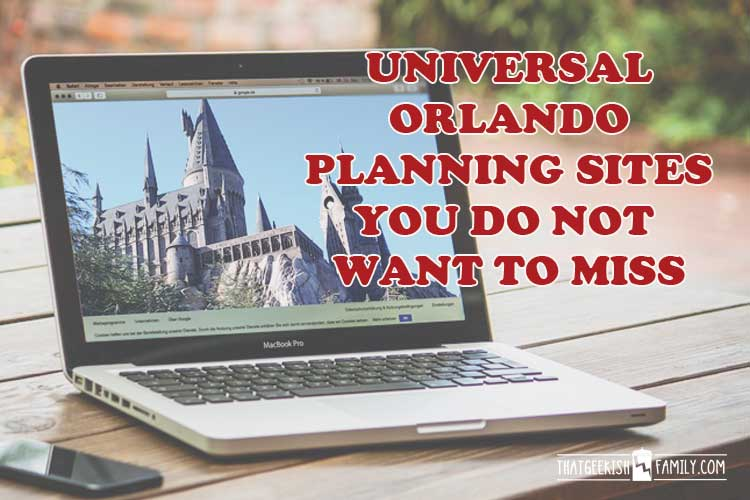 Universal Studios Vacation Planning Sites You Don't Want to Miss
