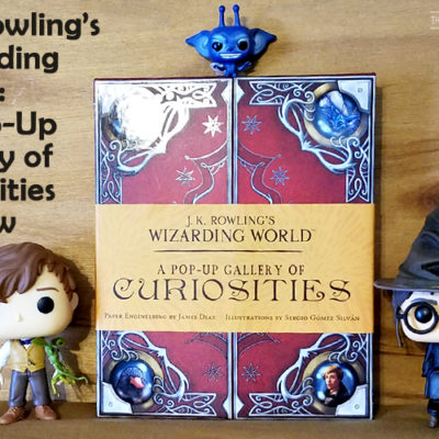 A Pop-Up Gallery of Curiosities | A Harry Potter Book Review