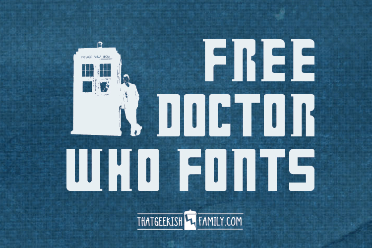 Free Doctor Who Fonts! Use for birthday party invitations, t-shirt design, scrapbook pages, projects and more! Free Dr. Who Fonts! That Geekish Family. Add to your nerdy font obsession!
